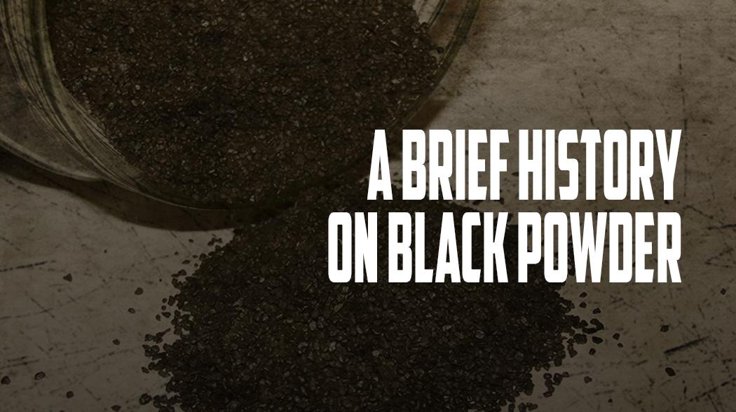 Brief History on Black Powder